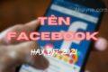 349 cái tên facebook đẹp nhất bạn cần biết khi dùng mạng xã hội cho con trai, cho cặp đôi