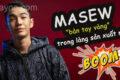 Masew là ai- Tiểu sử phù thủy phối nhạc Việt