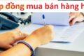 Tuyển tập các mẫu hợp đồng mua bán song ngữ, quốc tế theo quy định mới nhất